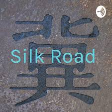 Silk Road • A podcast on Anchor