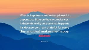 """dietrich bonhoeffer quote """"what is happiness and unhappiness it"""
