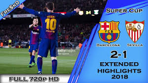 Barcelona vs Sevilla 2-1 [All Goals & Highlights] Super Cup 12-08 ...