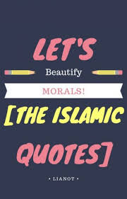 let s beautify morals the islamic quotes s rindu wattpad