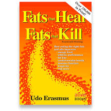 Fats That Heal Fats That Kill by Udo Erasmus