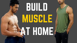 how to build an amazing body at home