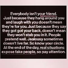 jealousy quotes everybody isn t your friend just because they