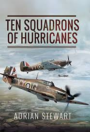 Amazon.com: Ten Squadrons of Hurricanes eBook: Stewart, Adrian: Kindle Store