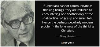 harry blamires quote if christians cannot communicate as thinking