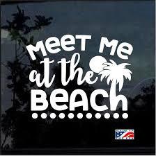 Meet Me At The Beach Window Decal Sticker Custom Sticker Shop Car Decals Stickers Car Decals Window Decals