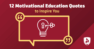 motivational education quotes to inspire you college