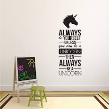 Always Be Yourself Unless You Can Be A Unicorn Inspirational Life Qu Imprinted Designs
