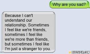 sometimes i feel we re more than friends quotepix com quotes