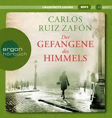 Der Gefangene des Himmels: Carlos Ruiz Zafón: 9783839893210 ...