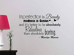 Amazon Com Simple Expressions Arts Wall Decal Imperfection Is Beauty Madness Is Genius 23 X 14 Vinyl Art Saying Lettering Motivational Inspirational Sign Wall Room Decor Home Kitchen
