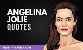 angelina jolie quotes on health beauty youth wealthy gorilla