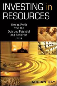 Investing in Resources: How to Profit from the Outsized Potential and Avoid  the Risks: Day, Adrian: 9780470613269: Amazon.com: Books