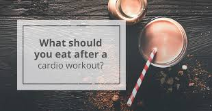 what to eat after cardio to refuel