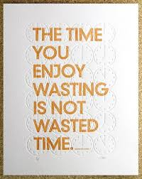 quote wasted time marsha egan