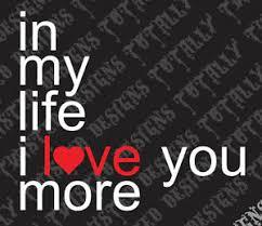 In My Life I Love You More Vinyl Decal Sticker Car Truck Beatles Lyrics Lennon Ebay