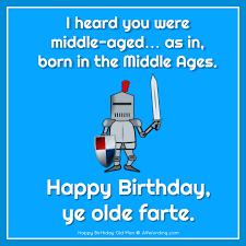 happy birthday old man brutally funny birthday wishes for him