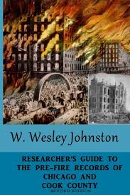 Researcher's Guide to the Pre-Fire Records of Chicago and Cook County:  Revised Edition by W Wesley Johnston, Paperback | Barnes & Noble®