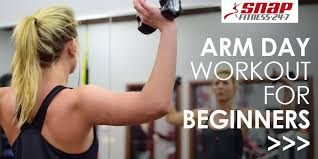 arm day for beginners snap fitness usa