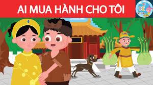 Truyện cổ tích Ai mua hành tôi | Kể Bé Nghe | Truyện cổ tích Việt ...