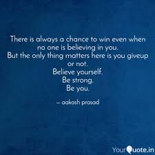 There is always a chance ... | Quotes & Writings by aakash prasad |  YourQuote