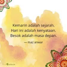 kemarin adalah sejarah h quotes writings by maz anwar