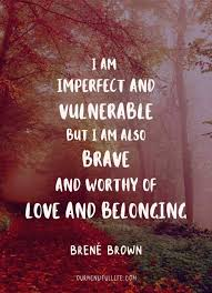 brene brown quotes on vulnerability to embrace imperfection and