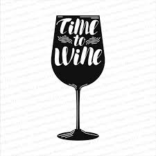 Time To Wine Vinyl Decal Personalized Gifts Business Promotional Items Custom Printed Clothing Photo Gifts Signs Vehicle Graphics More