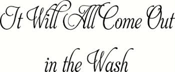 It Will All Come Out In The Wash Vinyl Wall Decal By Scripture Wall Art Scripture Wall Art Vinyl Decal Wall Art And More
