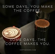 coffee quotes that show your caffeine addiction to the world