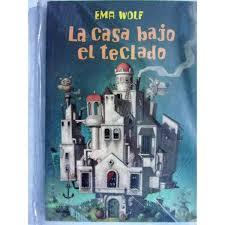 La Casa Bajo El Teclado - Ema Wolf | leandroficciones