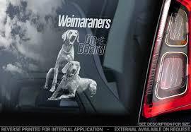 Weimaraners On Board Car Window Sticker Weimaraner Dog Sign Bumper Decal V05