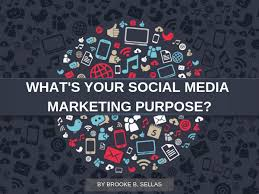 What Is Your Social Media Marketing Purpose? (If You Don't Know ...