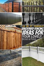 10 Backyard Fencing Ideas For Your Dogs Or Pugs Simphome