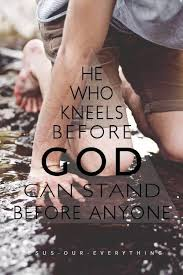 kneeling before god quotes about god christian quotes words