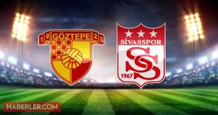 Göztepe - DG Sivasspor maçı ne zaman, saat kaçta? Maç hangi ...
