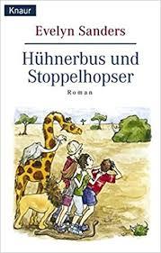Hühnerbus und Stoppelhopser: Amazon.de: Sanders, Evelyn: Bücher