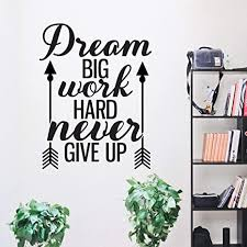 Amazon Com Motivational Wall Decal Dream Big Work Hard Never Give Up Extra Large 29 In X 22 In Wall Quote Sticker Inspirational Vinyl Lettering Art For Home Or Office