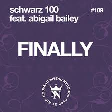 Finally (feat. Abigail Bailey) - Single by Schwarz 100 on Apple Music