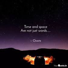 time and space are not ju quotes writings by chaste barman