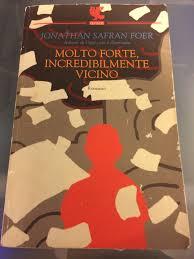 Molto forte, incredibilmente vicino Jonathan Safran Foer Un libro ...