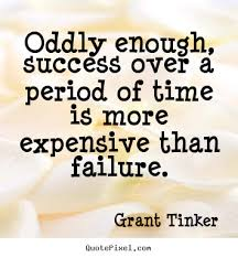 grant tinker picture quotes oddly enough success over a period