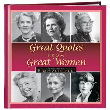 Great Quotes from Great Women By Peggy Anderson – Comfort Zone