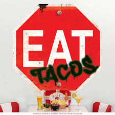 Eat Tacos Mexican Food Stop Sign Wall Decal At Retro Planet