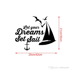 Bedroom Door Decal Quotes Let Your Dreams Set Sail Room Door Wall Stickers Vinyl Art Murals Sailboat Anchor Seagull Sign Decorating Decals Decorating Stickers From Onlinegame 10 86 Dhgate Com