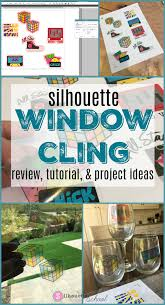 Silhouette Window Cling Review Tutorial And Project Ideas Silhouette School