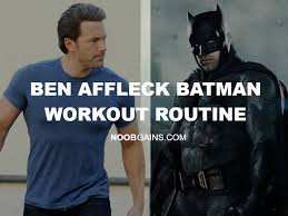 ben affleck batman workout routine