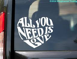 All You Need Is Love Vinyl Decal Sticker 6 X 5 Beatles Inspired Heart Quote Minglewood Trading