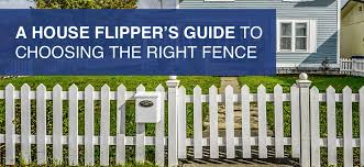 A House Flipper S Guide To Choosing The Right Fence Rehab Financial Group Blog