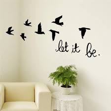 Flying Birds Wall Sticker For Kids Rooms Let It Be Quotes Vinyl Decals Poster Living Room Bedroom Home Decor Sticker For Kids Room Wall Stickers For Kidsbird Wall Sticker Aliexpress